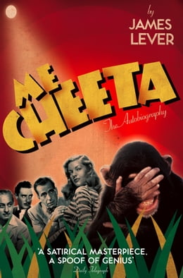 Book Me Cheeta: The Autobiography by Cheeta