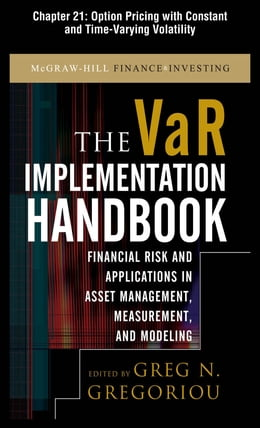 Book The VAR Implementation Handbook, Chapter 21 - Option Pricing with Constant and Time-Varying… by Greg N. Gregoriou