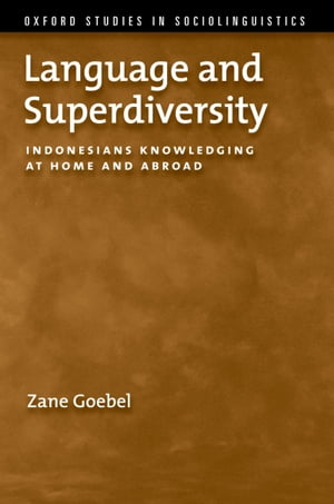 Language and Superdiversity Indonesians Knowledging at Home and Abroad
