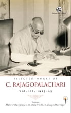 Selected Works of C. Rajagopalachari Volume III, 192325