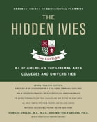 Hidden Ivies, 3rd Edition, The, EPUB: 63 of America's Top Liberal Arts Colleges and Universities by Howard Greene