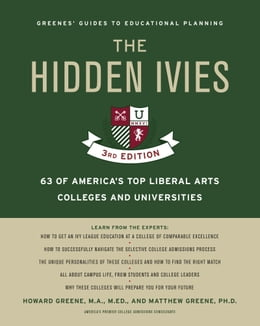 Book Hidden Ivies, 3rd Edition, The, EPUB: 63 of America's Top Liberal Arts Colleges and Universities by Howard Greene