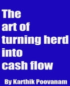 The art of turning herd into cash flow by Karthik Poovanam