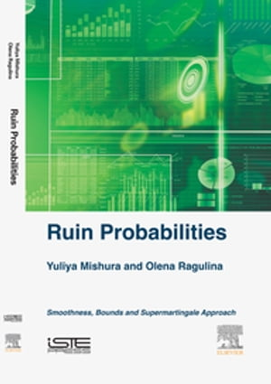 Ruin Probabilities Smoothness,  Bounds,  Supermartingale Approach