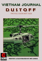 Vietnam Journal: Dustoff #1 by Don Lomax