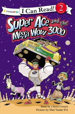 Book Super Ace and the Mega Wow 3000 by Cheryl Crouch