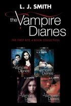 Vampire Diaries: The First Bite 4-Book Collection: The Awakening, The Struggle, The Fury, Dark Reunion by L. J. Smith
