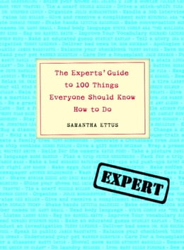 Book The Experts' Guide to 100 Things Everyone Should Know How to Do by Samantha Ettus