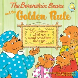 Book The Berenstain Bears and the Golden Rule by Stan and Jan Berenstain w/ Mike Berenstain