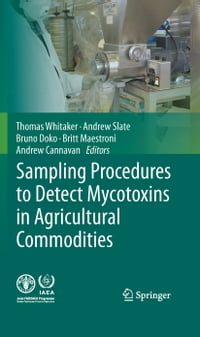 Sampling Procedures to Detect Mycotoxins in Agricultural Commodities