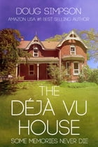 The Deja Vu House by Doug Simpson