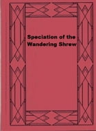 Speciation of the Wandering Shrew by James S. Findley