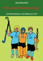 Die coolen Hockey-Jungs by Jens Kurreck