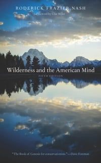 Wilderness and the American Mind: Fifth Edition