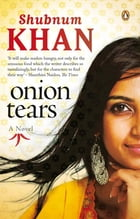 Onion Tears by Shubnum Khan