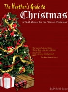 The Heathen's Guide to Christmas: A Field Manual for the War on Christmas. by William Hopper
