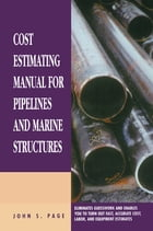 Cost Estimating Manual for Pipelines and Marine Structures: New Printing 1999 by John S. Page