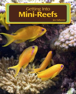 Book Getting Into Mini Reefs by Jim Fatheree