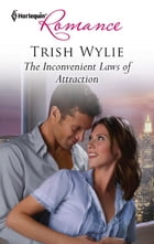 The Inconvenient Laws of Attraction by Trish Wylie