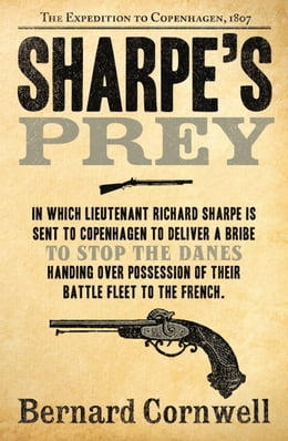 Book Sharpe's Prey: The Expedition to Copenhagen, 1807 (The Sharpe Series, Book 5) by Bernard Cornwell