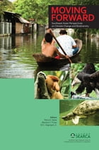 Moving Forward: Southeast Asian Perspectives on Climate Change and Biodiversity by Percy E. Sajise