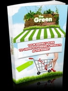 The Green Shopper: Your friendly guide using eco - friendly products in the market by Eden Green