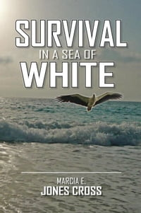 SURVIVAL IN A SEA OF WHITE