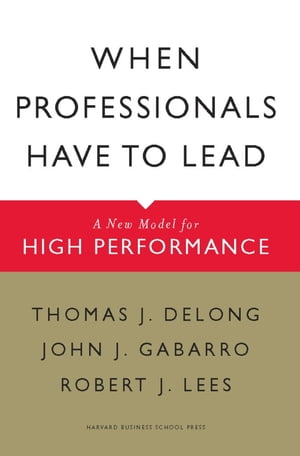 When Professionals Have to Lead A New Model for High Performance