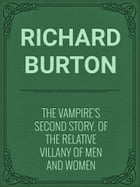 The Vampire's Second Story. Of the Relative Villany of Men and Women by Richard Burton