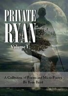 Private Ryan by Ryan Philip Baird