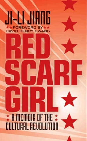 Red Scarf Girl A Memoir of the Cultural Revolution