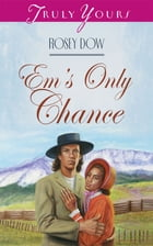 Em's Only Chance by Rosey Dow