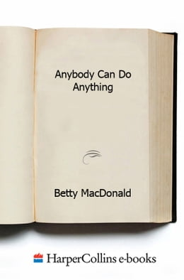 Book Anybody Can Do Anything by Betty MacDonald