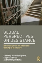 Global Perspectives on Desistance: Reviewing what we know and looking to the future