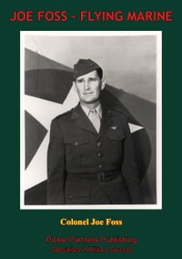 JOE FOSS, FLYING MARINE - The Story Of His Flying Circus As Told To Walter Simmons [Illustrated…