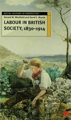 Labour in British Society, 1830-1914