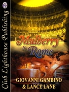 Mulberry To Rome by GIOVANNI GAMBINO & LANCE LANE