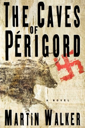 The Caves of Perigord: A Novel by Martin Walker