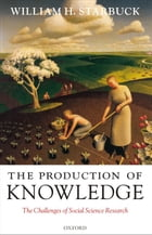 The Production of Knowledge: The Challenge of Social Science Research