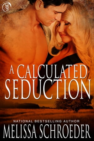 A Calculated Seduction by Melissa Schroeder