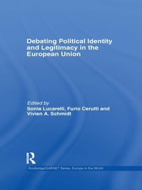 Debating Political Identity and Legitimacy in the European Union