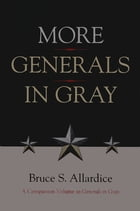 More Generals in Gray: Spengler on World History and Politics by Bruce S. Allardice