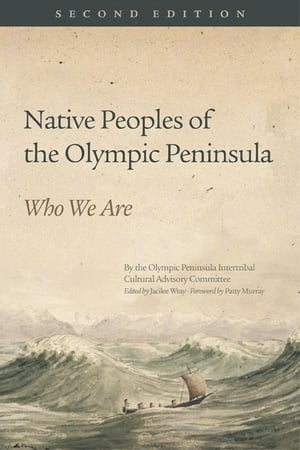 Native Peoples of the Olympic Peninsula Who We Are,  Second Edition