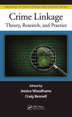 Crime Linkage: Theory,  Research,  and Practice