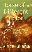 Horse of a Different Color by Vince Iuliano