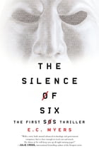 The Silence of Six by E.C. Myers