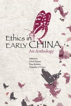 Ethics in Early China: An Anthology by Chris Fraser