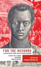 For the Reckord: A Collection of Three Plays by Barry Reckord by Barry Reckord