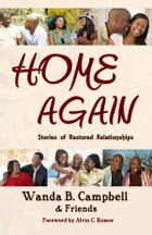 Home Again: Stories of Restored Relationships by Wanda B Campbell
