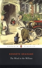 The Wind in the Willows: (Penguin Classics Deluxe Edition) by Kenneth Grahame